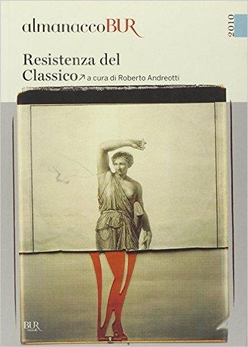 Copertina dell'Almanacco BUR 'La resistenza del classico' a c. di Roberto Andreotti